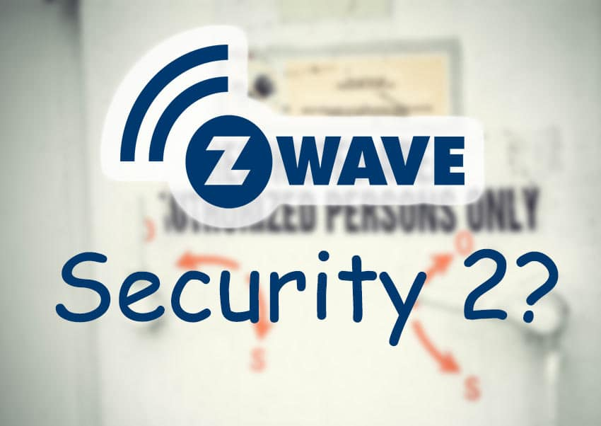 Z Wave S2 - what is it? List of S2 Devices