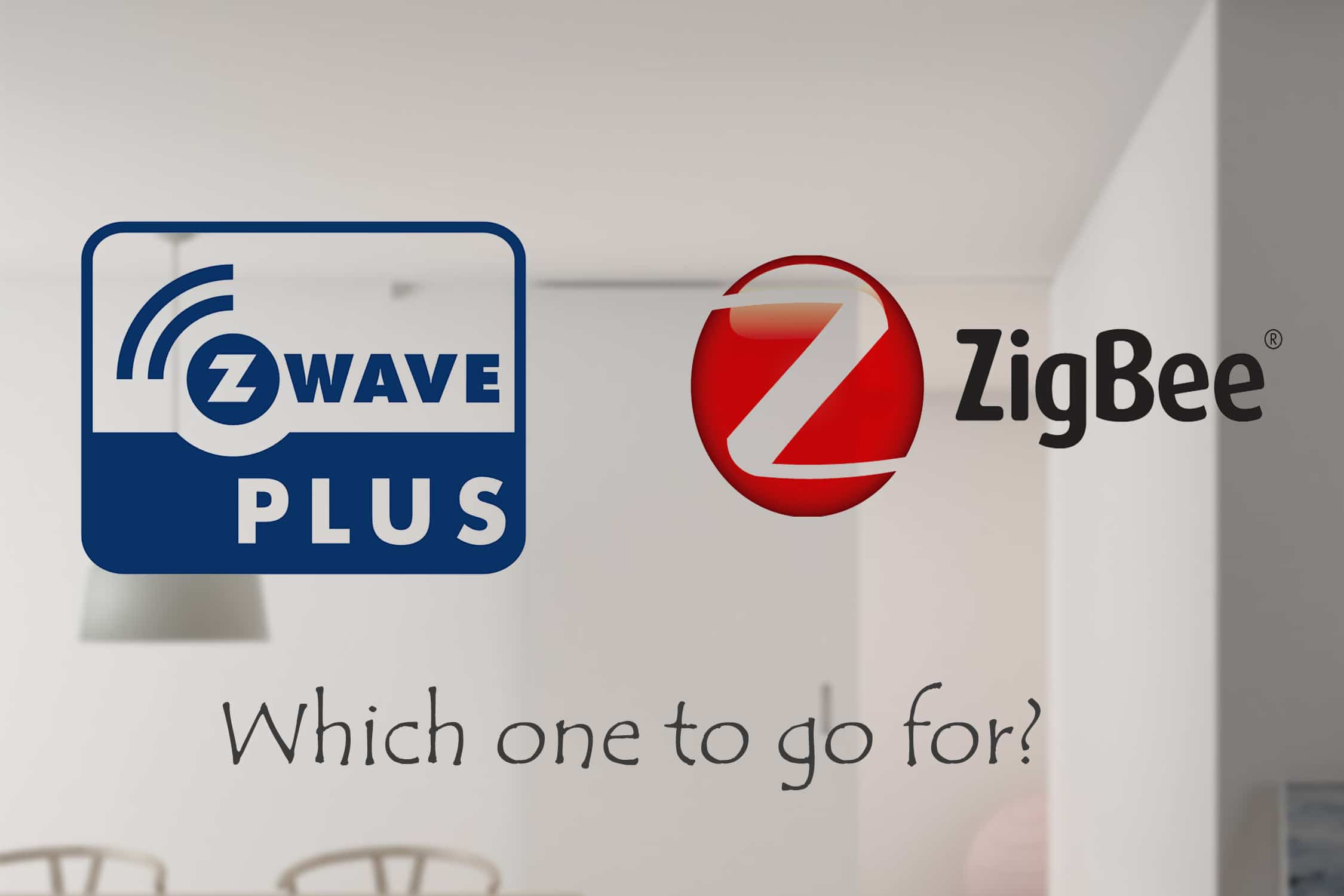 Z-wave vs Zigbee - Which on is the best?